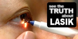 See the truth about LASIK